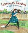 Queen of the Diamond: The Lizzie Murphy Story by Emily Arnold McCully (Hardback, 2015)