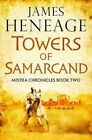 The Towers of Samarcand by James Heneage (Hardback, 2014)