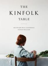 The Kinfolk Table : Recipes for Small Gatherings by Nathan Williams (2013, Hard…