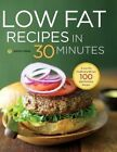 Low Fat Recipes in 30 Minutes: A Low Fat Cookbook with Over 100 Quick & Easy Recipes by Shasta Press (Hardback, 2014)