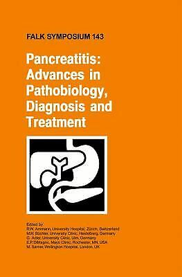 Pancreatitis : Advances in Pathobiology, Diagnosis and Treatment by Ammann