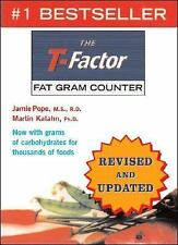 The T-Factor Fat Gram Counter by Martin Katahn and Jamie Pope (2006,...
