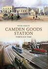 Camden Goods Station by Peter Darley (Paperback, 2014)