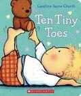Ten Tiny Toes by Caroline Jayne Church (Board book, 2014)