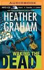 Waking the Dead by Heather Graham (CD-Audio, 2016)
