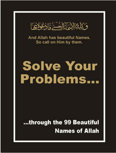Solve Your Problems Through The 99 Names Of Allah 2016 Edition Islam Books