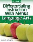 Differentiating Instruction With Menus Grades K-2 Language Arts 9781593634957