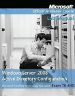 Exam 70-640 Windows Server 2008 Active Directory Configuration: Lab Manual by Microsoft Official Academic Course (Paperback, 2013)