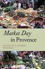 Market Day in Provence by Michele de la Pradelle (Hardback, 2006)