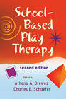 School-Based Play Therapy by John Wiley and Sons Ltd (Hardback, 2010)