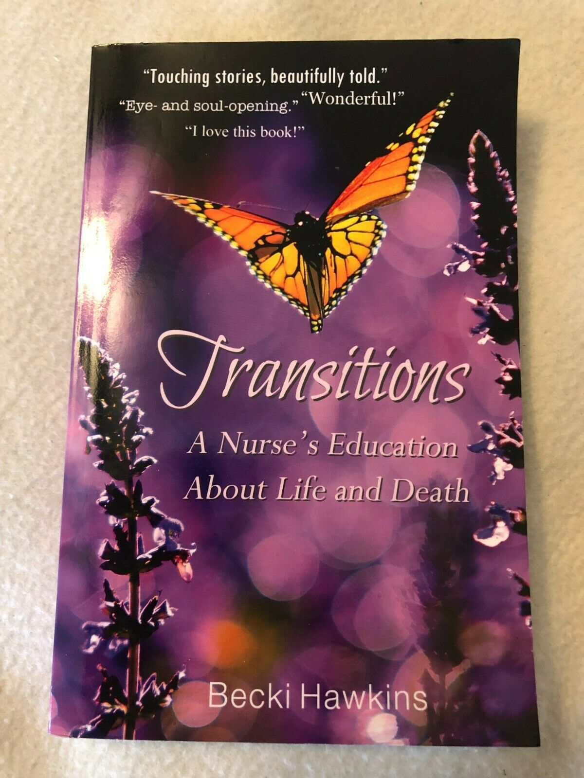 """Hawkins, Becki """"Transitions-A Nurse's Education About Life and Death"""", Used 2"""