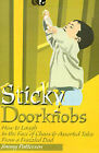 Sticky Doorknobs: How to Laugh in the Face of Chaos & Assorted Tales from a Frazzled Dad by Jimmy Patterson (Paperback / softback, 2000)