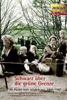 Schwarz über die grüne Grenze. 1945-1961 (2011, Gebundene Ausgabe)