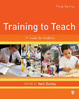 Training to Teach: A Guide for Students by SAGE Publications Ltd (Hardback, 2015)
