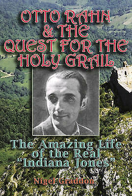 """1 of 1 - Otto Rahn and the Quest for the Holy Grail: The Amazing Life of the Real """"Indian"""