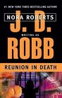 Reunion in Death 2002 by Robb J. D. Roberts Nora 0425183971
