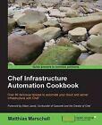 Chef Infrastructure Automation Cookbook by Matthias Marschall (Paperback, 2013)