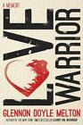 Love Warrior von Glennon Doyle Melton (2016, Gebundene Ausgabe)