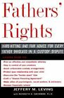 Fathers' Rights: Hard-Hitting and Fair Advice for Every Father Involved in a Custody Dispute by Jeffery M. Leving, Kenneth Dachman (Paperback, 1998)
