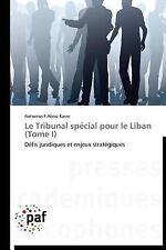 Le Tribunal Sp�cial Pour le Liban by Abou Kasm Antonios F (2013, Paperback)