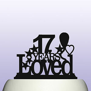 Image Is Loading Acrylic 17th Birthday Years Loved Cake Topper Decoration