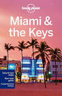 Lonely Planet Miami & the Keys by Lonely Planet, Adam Karlin (Paperback, 2015)