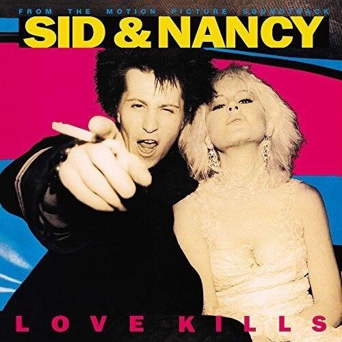Sid & Nancy: Love Kills (Original Soundtrack) [New Vinyl LP]