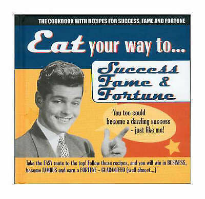 (very Good)-eat Your Way To Success, Fame And Fortune (hardcover)--1902813618 Hoge Standaard In Kwaliteit En HygiëNe