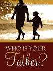 Who Is Your Father? by Gustav Shakefoot (Paperback / softback, 2007)