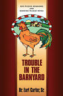 Trouble in the Barnyard by Reverend Earl W Carter (Paperback / softback, 2002)