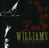 Don Williams - It Must Be Love: Collection [new Cd] on Sale