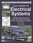 Classic British Car Electrical Systems: Your Guide to Understanding, Repairing and Improving the Electrical Components and Systems That Were Typical of British Cars from 1950 to 1980 by Rick Astley (Paperback, 2016)