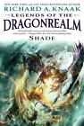 Legends of the Dragonrealm : Shade by Richard A. Knaak (2012, Paperback)