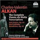 Charles-Valentin Alkan - : The Complete Vianna da Motta Transcriptions (2014)