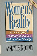 Women's Reality an Emerging Female System in the White Male Society Anne Schaef