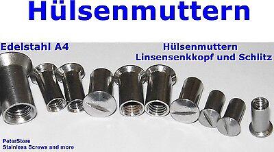 Hülsenmuttern   Linsensenkkopf  Schlitz  Edelstahl A4  M4 M5 M6 M8  Hülsenmutter
