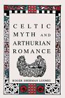 Celtic Myth and Arthurian Romance by Roger Sherman Loomis (Paperback, 1997)
