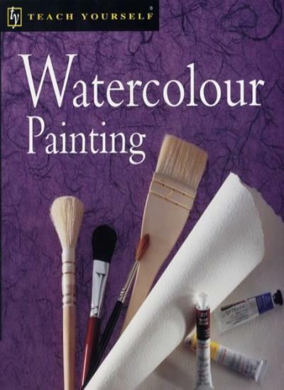 Watercolour Painting (Teach Yourself) By Robin Capon