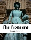 The Pioneers by James Fenimore Cooper (Paperback / softback, 2015)
