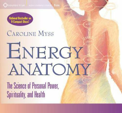 Energy Anatomy: The Science of Personal Power, Spirituality, and Health , Myss, 7