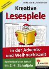 Kreative Lesespiele in der Advents- und Weihnachtszeit von Lynn-Sven Kohl und Ulrike Stolz (2012, Taschenbuch)