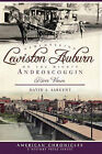Remembering Lewiston-Auburn on the Mighty Androscoggin: River Views by David A Sargent (Paperback / softback, 2010)