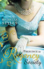 Prejudice in Regency Society: An Impulsive Debutante / A Question of Impropriety by Michelle Styles (Paperback, 2015)