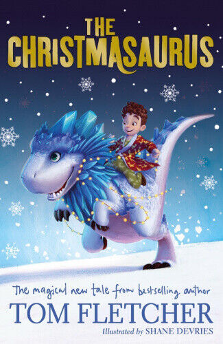 The Christmasaurus by Fletcher, Tom.