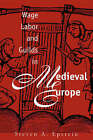Wage Labor and Guilds in Medieval Europe by Steven A. Epstein (Paperback, 1995)