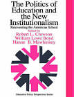 The Politics of Education and the New Institutionalism : Reinventing the American School by Hanne M. Mawhinney, William Lowe Boyd, Robert L. Crowson (Paperback, 1996)