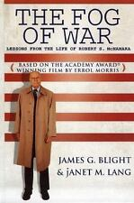 The Fog of War : Lessons from the Life of Robert S. McNamara by James G. Blight and Janet M. Lang (2005, Paperback)