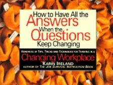 How to Have All the Answers When the Questions Keep Changing: Hundreds of Tips,
