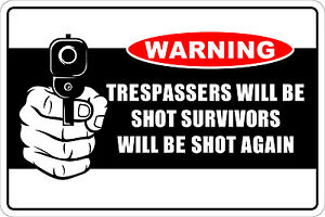 Metal-Sign-Warning-Trespassers-Will-Be-Shot-8-x-12-Aluminum-NS-248
