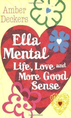 1 of 1 - Life, Love and More Good Sense (Ella Mental),Amber Deckers